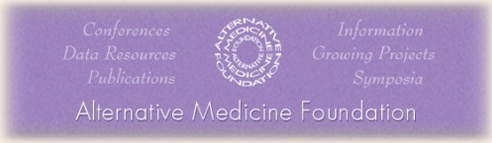 Welcome to the Alternative Medicine Foundation.